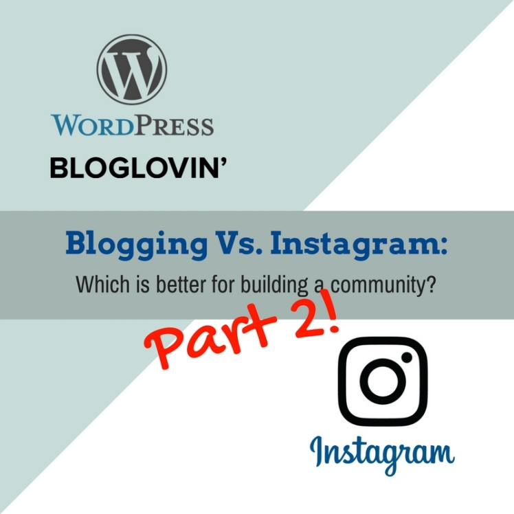 Instagram Vs. Blogging- Which is better for building a community- (1)