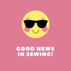 Good Newsin Sewing!